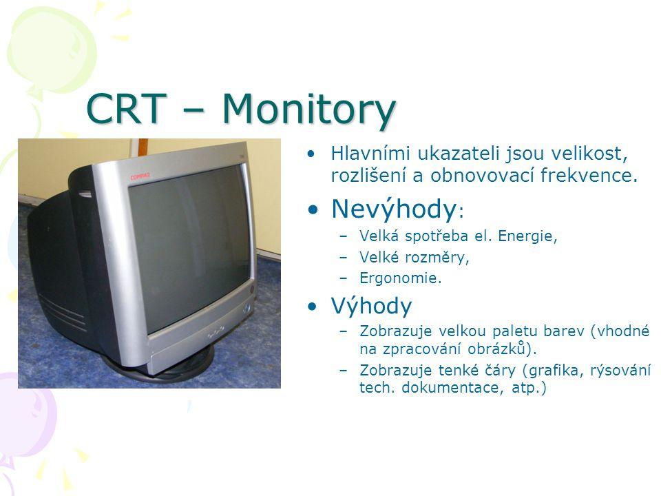 CRT – Monitory Hlavními ukazateli jsou velikost, rozlišení a obnovovací frekvence.