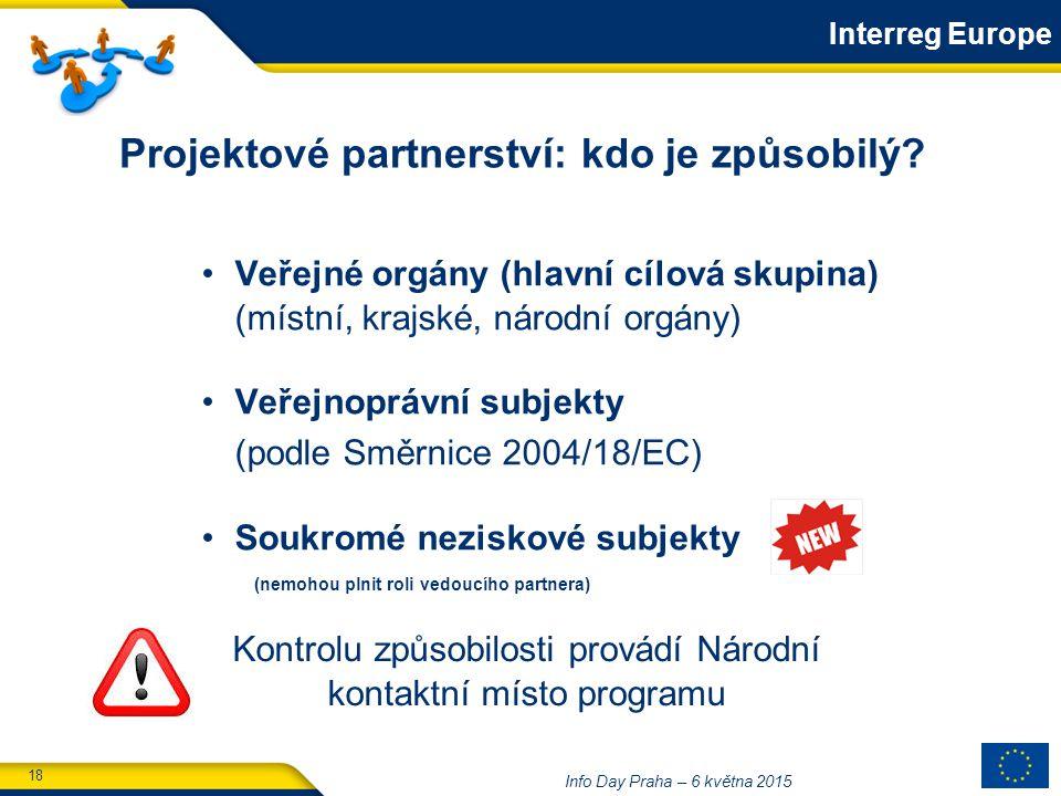 18 Info Day Praha – 6 května 2015 Projektové partnerství: kdo je způsobilý.