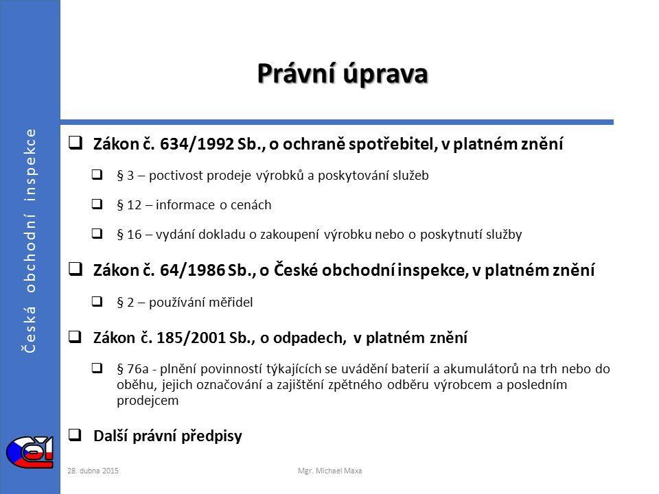 Česká obchodní inspekce Právní úprava  Zákon č.