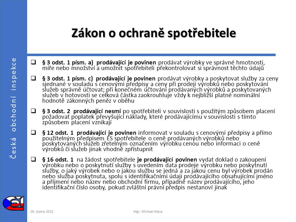 Česká obchodní inspekce Zákon o ochraně spotřebitele  § 3 odst.