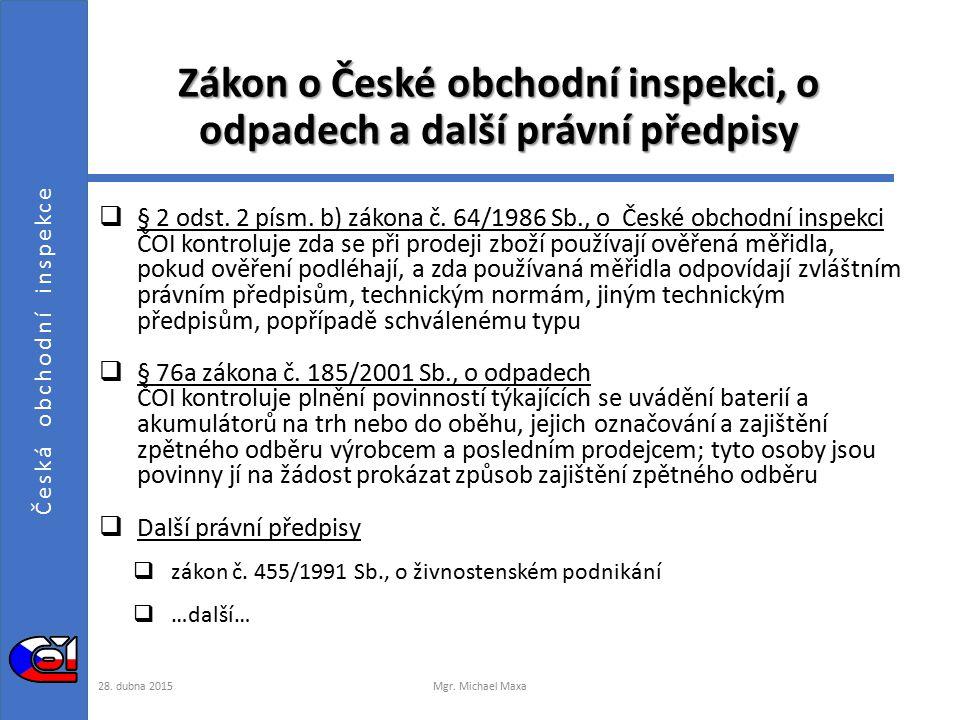Česká obchodní inspekce Zákon o České obchodní inspekci, o odpadech a další právní předpisy  § 2 odst.