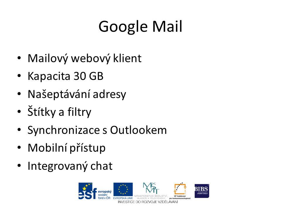 Mailový webový klient Kapacita 30 GB Našeptávání adresy Štítky a filtry Synchronizace s Outlookem Mobilní přístup Integrovaný chat