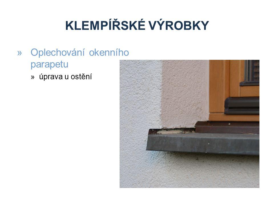 KLEMPÍŘSKÉ VÝROBKY »Oplechování okenního parapetu »úprava u ostění