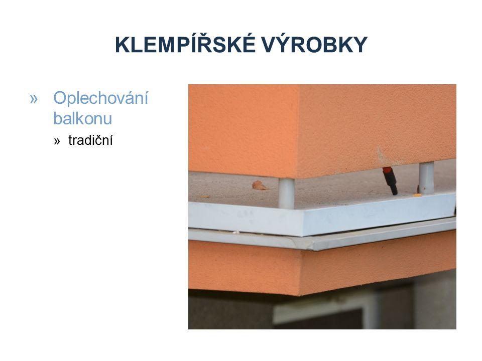 KLEMPÍŘSKÉ VÝROBKY »Oplechování balkonu »tradiční