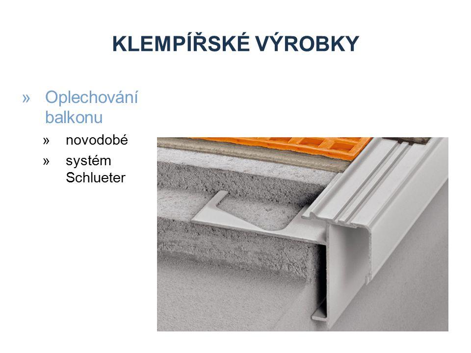 KLEMPÍŘSKÉ VÝROBKY »Oplechování balkonu »novodobé »systém Schlueter