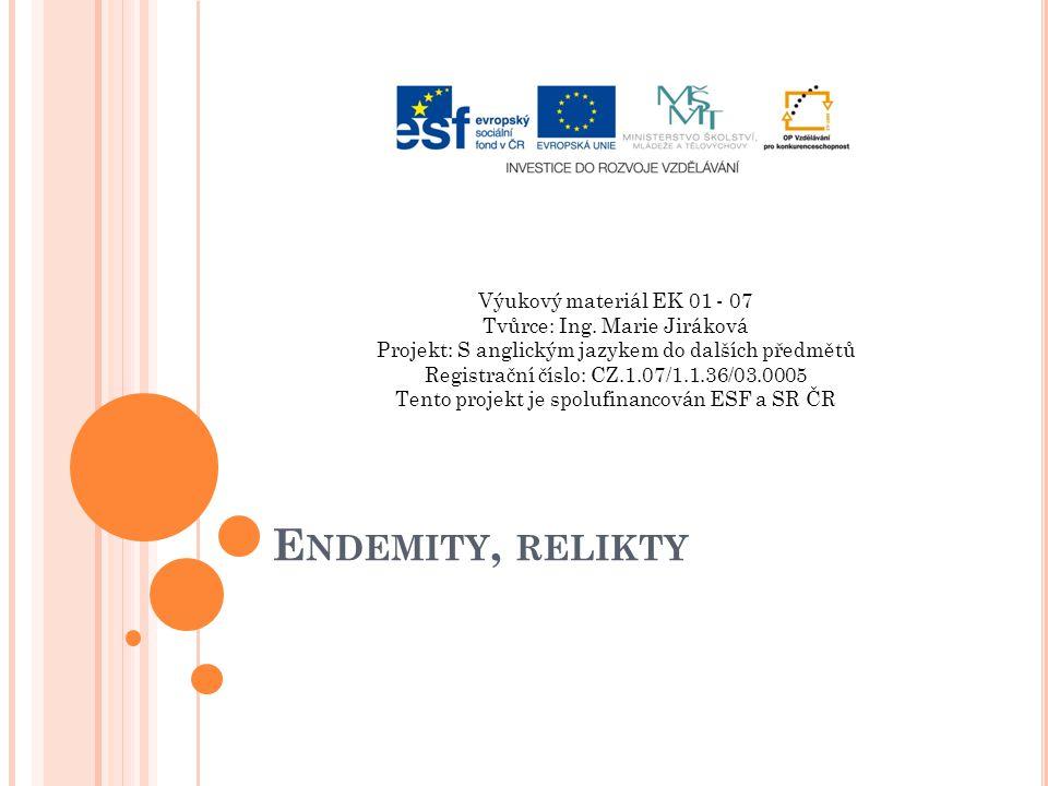 E NDEMITY, RELIKTY Výukový materiál EK 01 - 07 Tvůrce: Ing.
