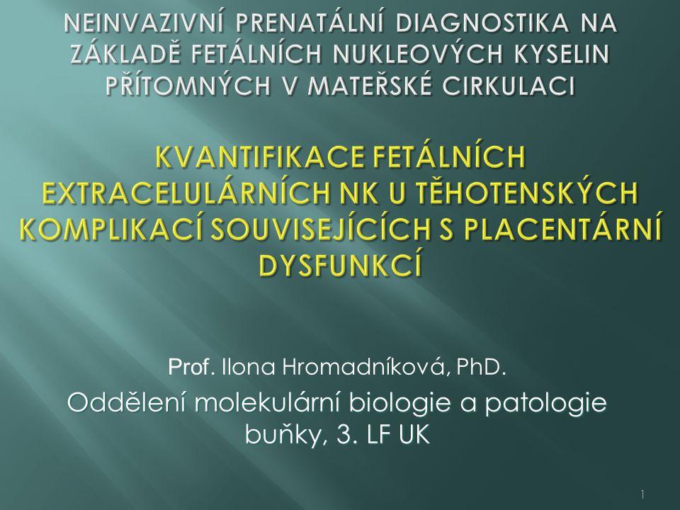 Prof. Ilona Hromadníková, PhD. Oddělení molekulární biologie a patologie buňky, 3. LF UK 1