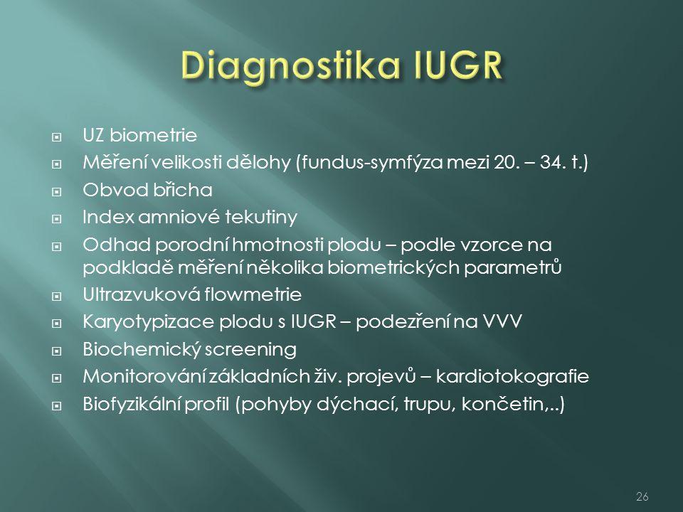  UZ biometrie  Měření velikosti dělohy (fundus-symfýza mezi 20. – 34. t.)  Obvod břicha  Index amniové tekutiny  Odhad porodní hmotnosti plodu –