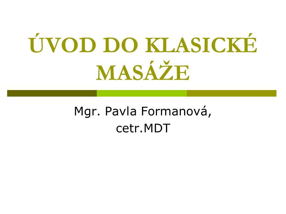 Definice masáže  Masáž je ručně prováděné mechanické ovlivňování kůže a kosterního svalstva s objektivními účinky pro léčebné účely.