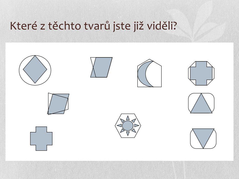 Které z těchto tvarů jste již viděli?