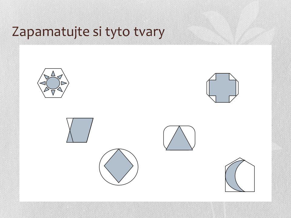 Zapamatujte si tyto tvary