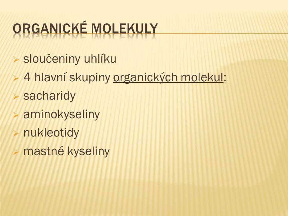  nízkomolekulární sloučeniny:  monosacharidy  aminokyseliny  nukleotidy  mastné kyseliny  koenzymy  vitamíny