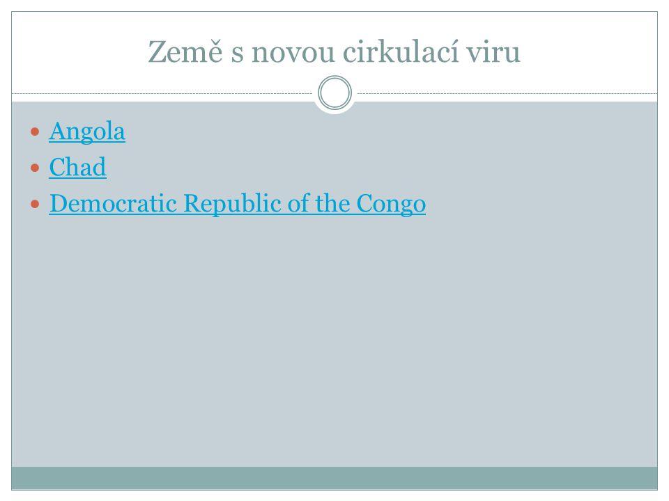 Země s novou cirkulací viru Angola Chad Democratic Republic of the Congo