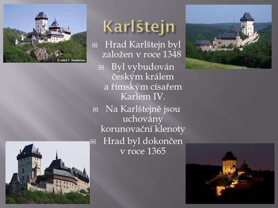 HHrad Karlštejn byl založen v roce 1348 BByl vybudován českým králem a římským císařem Karlem IV.