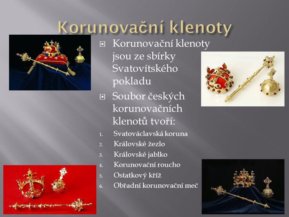 KKorunovační klenoty jsou ze sbírky Svatovítského pokladu SSoubor českých korunovačních klenotů tvoří: 1.