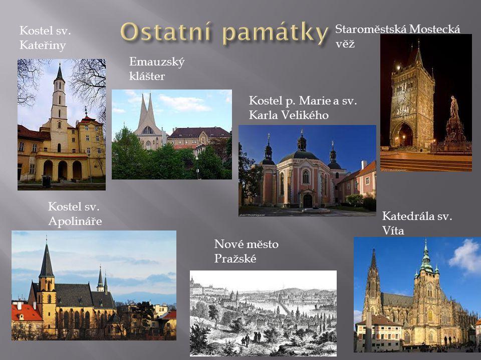 Nové město Pražské Katedrála sv.Víta Staroměstská Mostecká věž Emauzský klášter Kostel p.