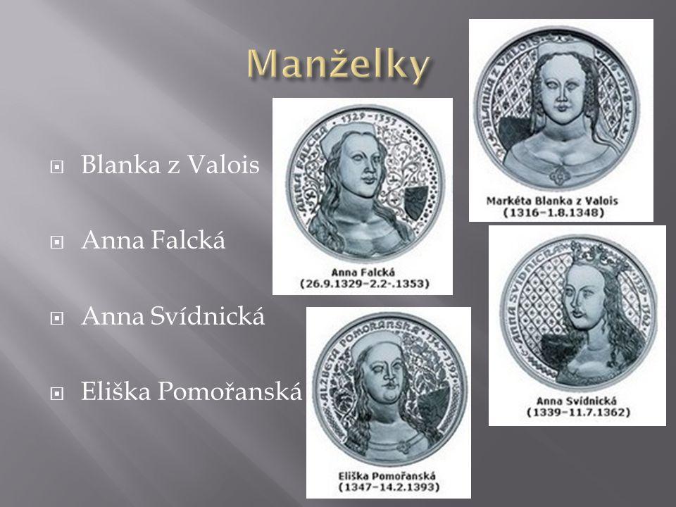  Blanka z Valois  Anna Falcká  Anna Svídnická  Eliška Pomořanská