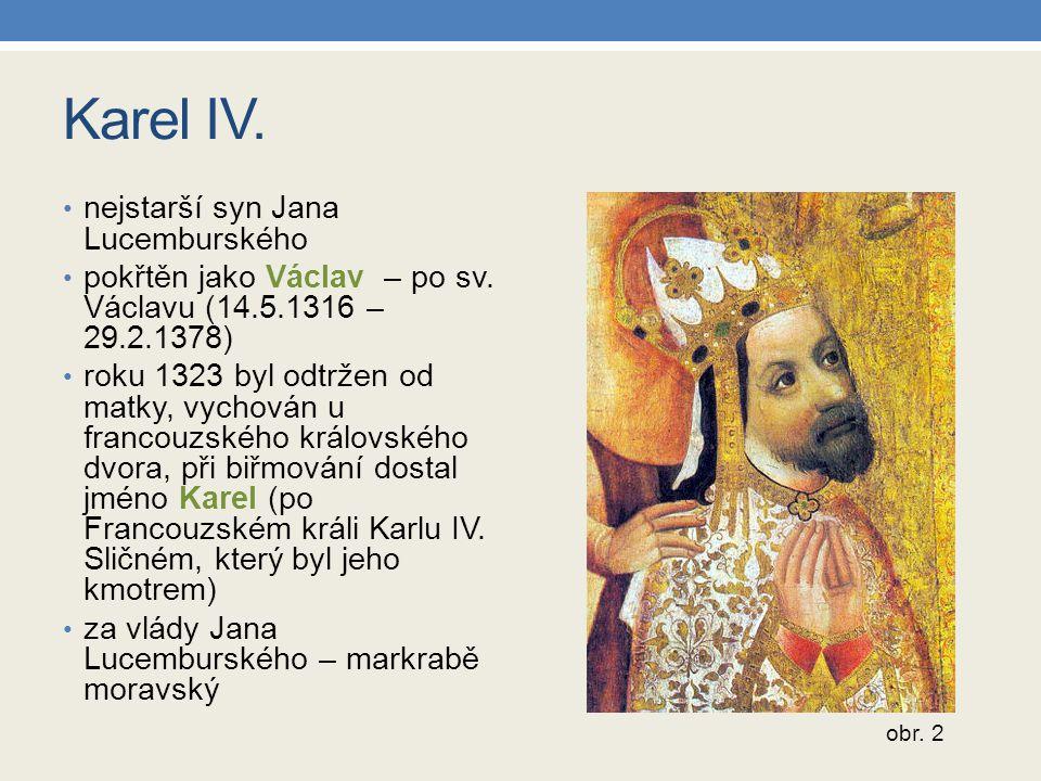 Karel IV.nejstarší syn Jana Lucemburského pokřtěn jako Václav – po sv.