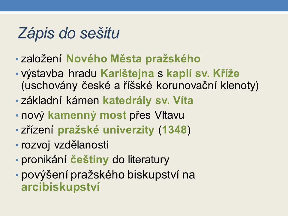 Zápis do sešitu založení Nového Města pražského výstavba hradu Karlštejna s kaplí sv.