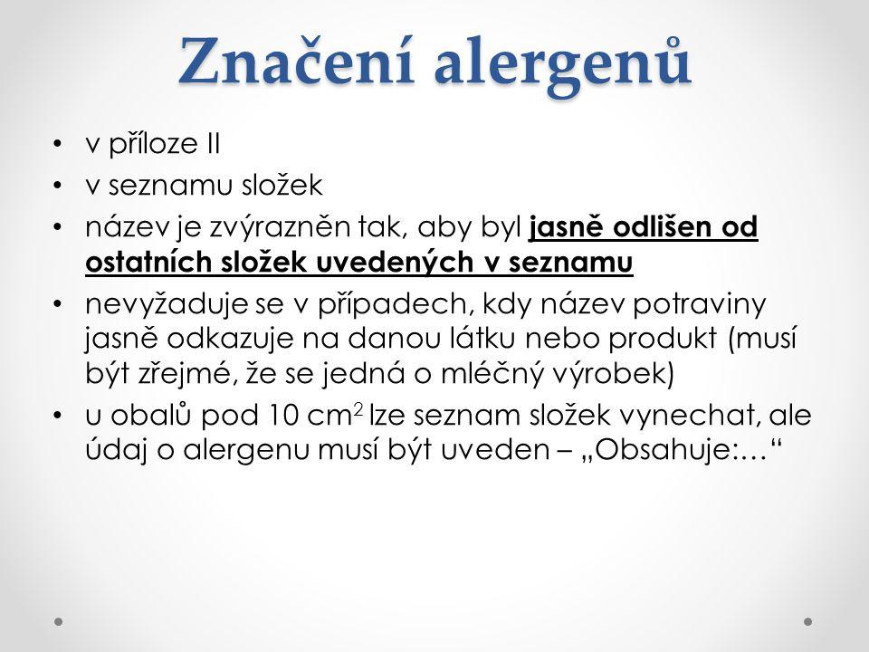 Značení alergenů v příloze II v seznamu složek název je zvýrazněn tak, aby byl jasně odlišen od ostatních složek uvedených v seznamu nevyžaduje se v p