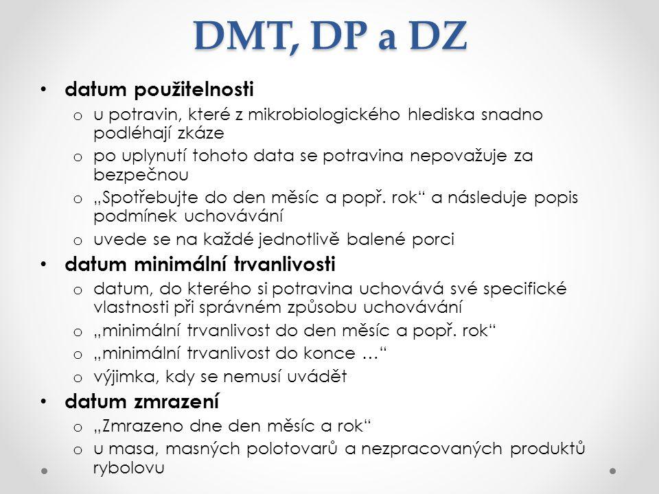 DMT, DP a DZ datum použitelnosti o u potravin, které z mikrobiologického hlediska snadno podléhají zkáze o po uplynutí tohoto data se potravina nepova