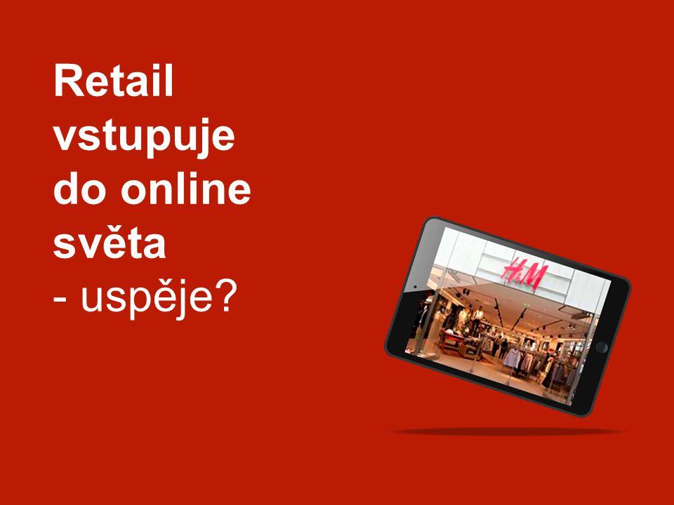 Retail vstupuje do online světa - uspěje?