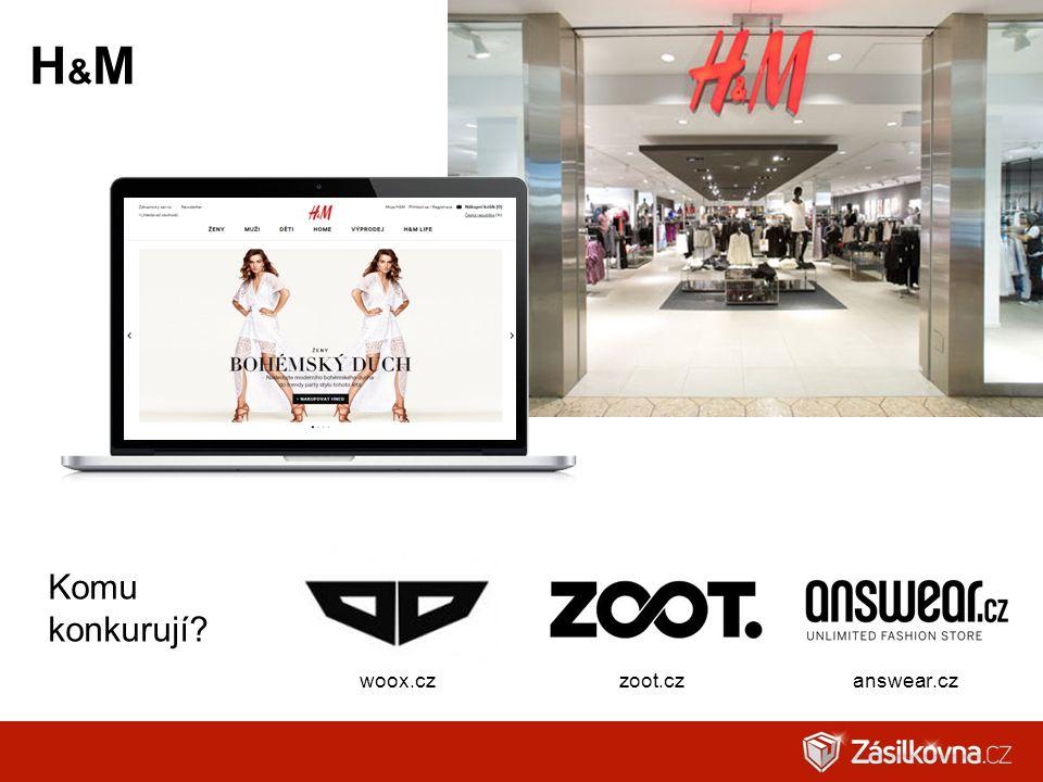 H&MH&M answear.cz Komu konkurují? zoot.czwoox.cz