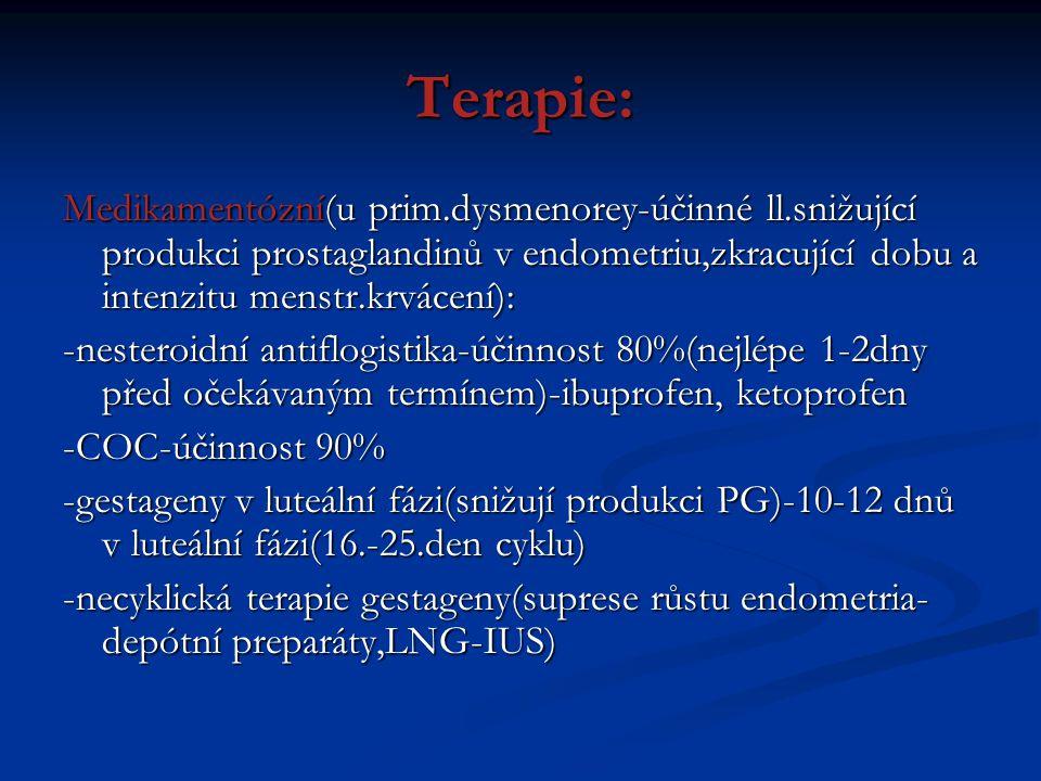 Terapie: Medikamentózní(u prim.dysmenorey-účinné ll.snižující produkci prostaglandinů v endometriu,zkracující dobu a intenzitu menstr.krvácení): -nest