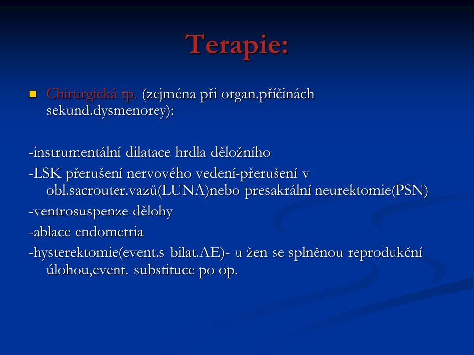 Terapie: Chirurgická tp. (zejména při organ.příčinách sekund.dysmenorey): Chirurgická tp. (zejména při organ.příčinách sekund.dysmenorey): -instrument