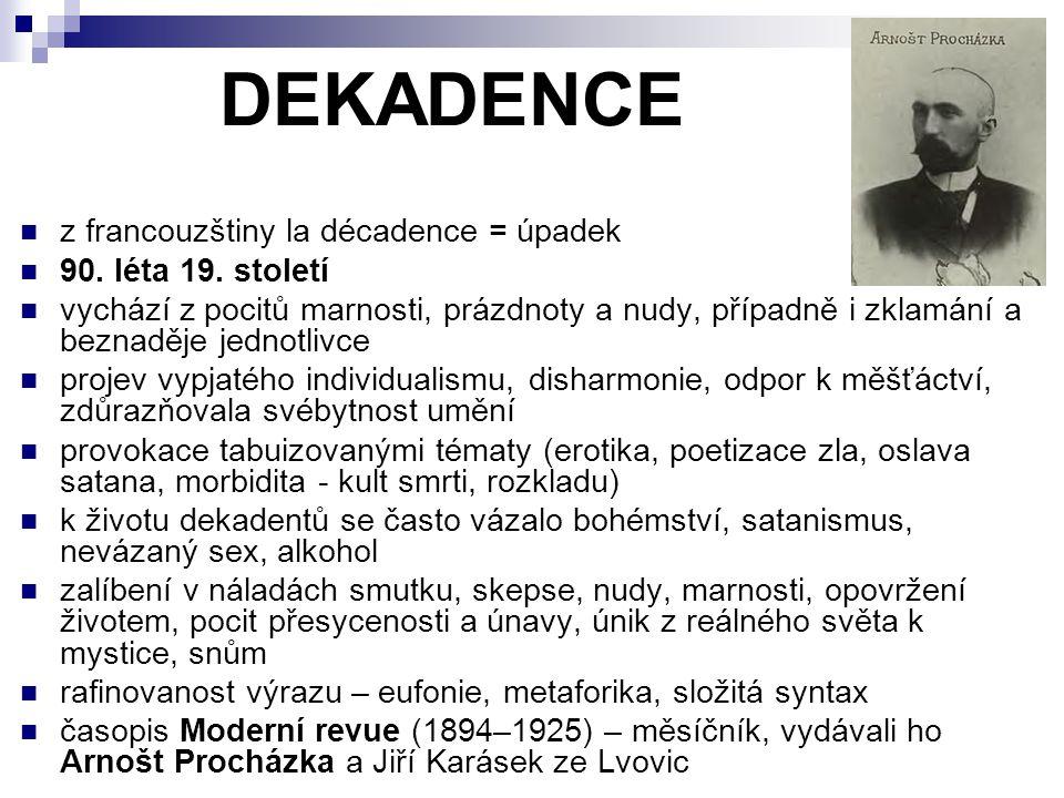 DEKADENCE z francouzštiny la décadence = úpadek 90.