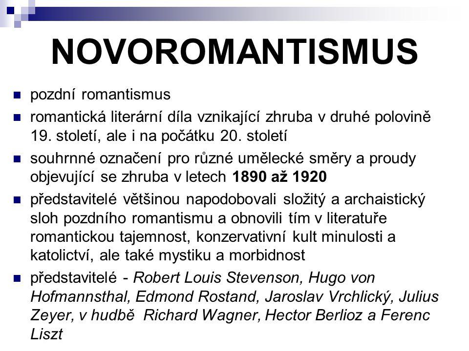 NOVOROMANTISMUS pozdní romantismus romantická literární díla vznikající zhruba v druhé polovině 19.