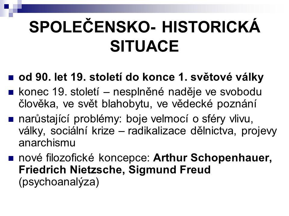SPOLEČENSKO- HISTORICKÁ SITUACE od 90.let 19. století do konce 1.