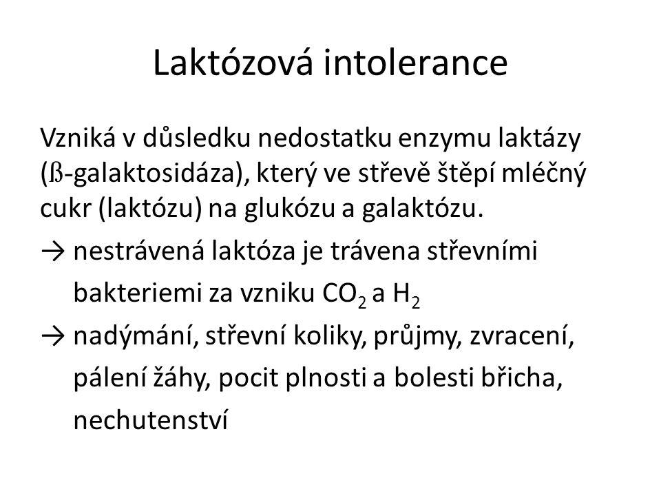 Laktózová intolerance Vzniká v důsledku nedostatku enzymu laktázy ( ß- galaktosidáza), který ve střevě štěpí mléčný cukr (laktózu) na glukózu a galakt