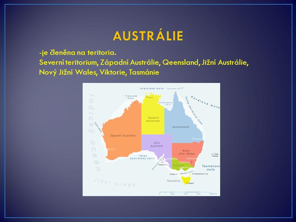 -je členěna na teritoria. Severní teritorium, Západní Austrálie, Qeensland, Jižní Austrálie, Nový Jižní Wales, Viktorie, Tasmánie