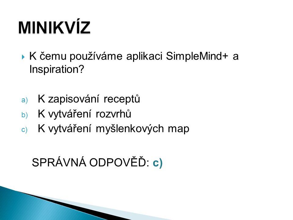  K čemu používáme aplikaci SimpleMind+ a Inspiration.
