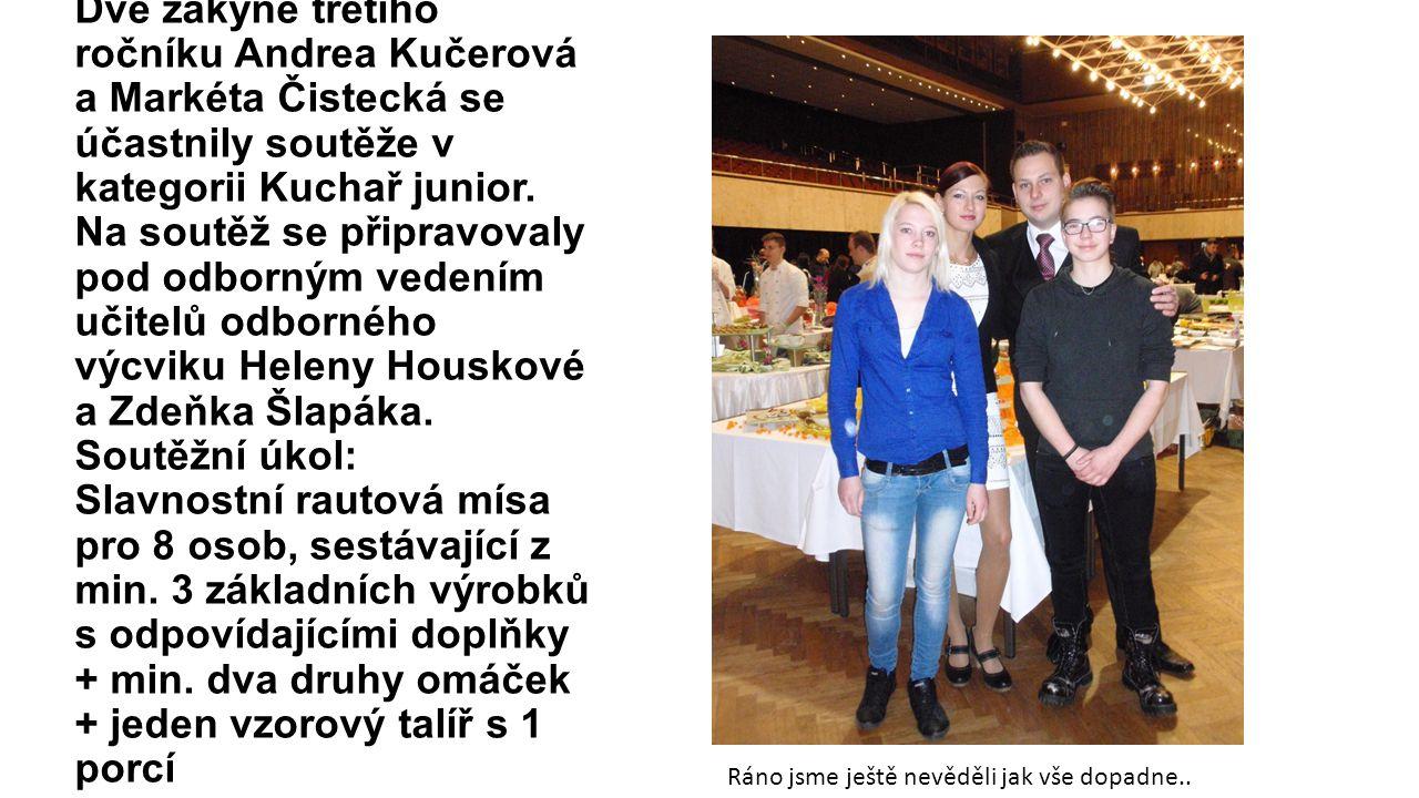 Dvě žákyně třetího ročníku Andrea Kučerová a Markéta Čistecká se účastnily soutěže v kategorii Kuchař junior.