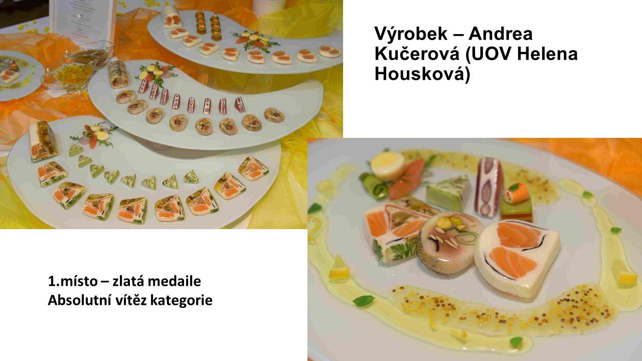 Výrobek – Andrea Kučerová (UOV Helena Housková) 1.místo – zlatá medaile Absolutní vítěz kategorie