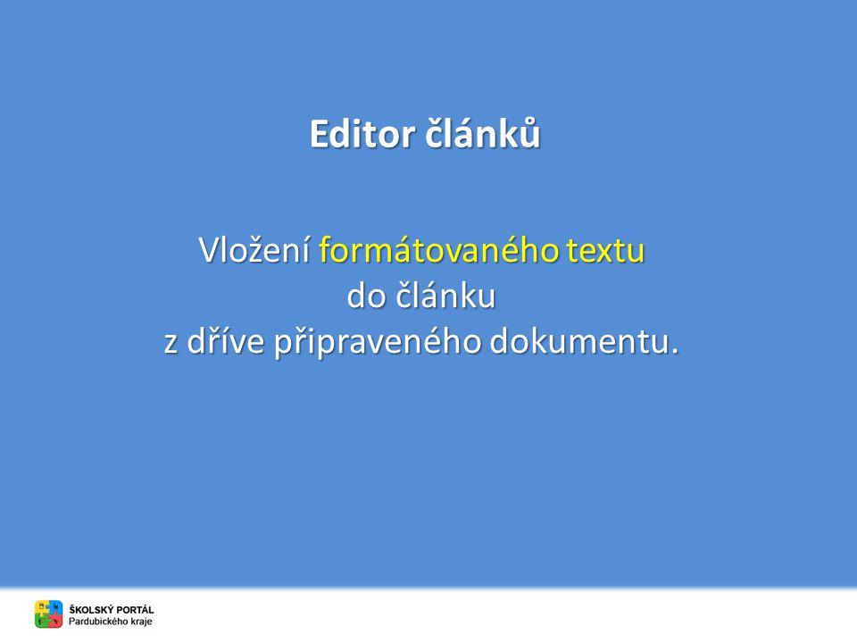 Editor článků Vložení formátovaného textu do článku z dříve připraveného dokumentu.