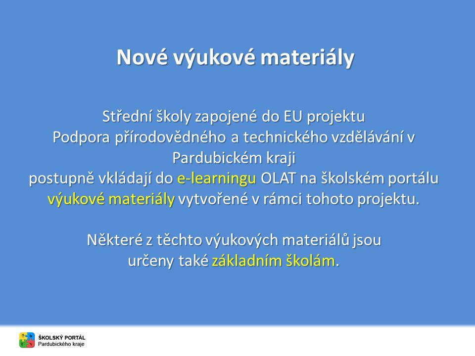 Nové výukové materiály Střední školy zapojené do EU projektu Podpora přírodovědného a technického vzdělávání v Pardubickém kraji postupně vkládají do e-learningu OLAT na školském portálu výukové materiály vytvořené v rámci tohoto projektu.