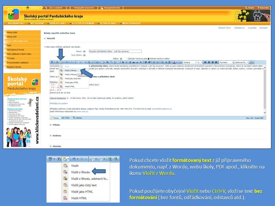 Pokud chcete vložit formátovaný text z již připraveného dokumentu, např. z Wordu, webu školy, PDF apod., klikněte na ikonu Vložit z Wordu. Pokud použi