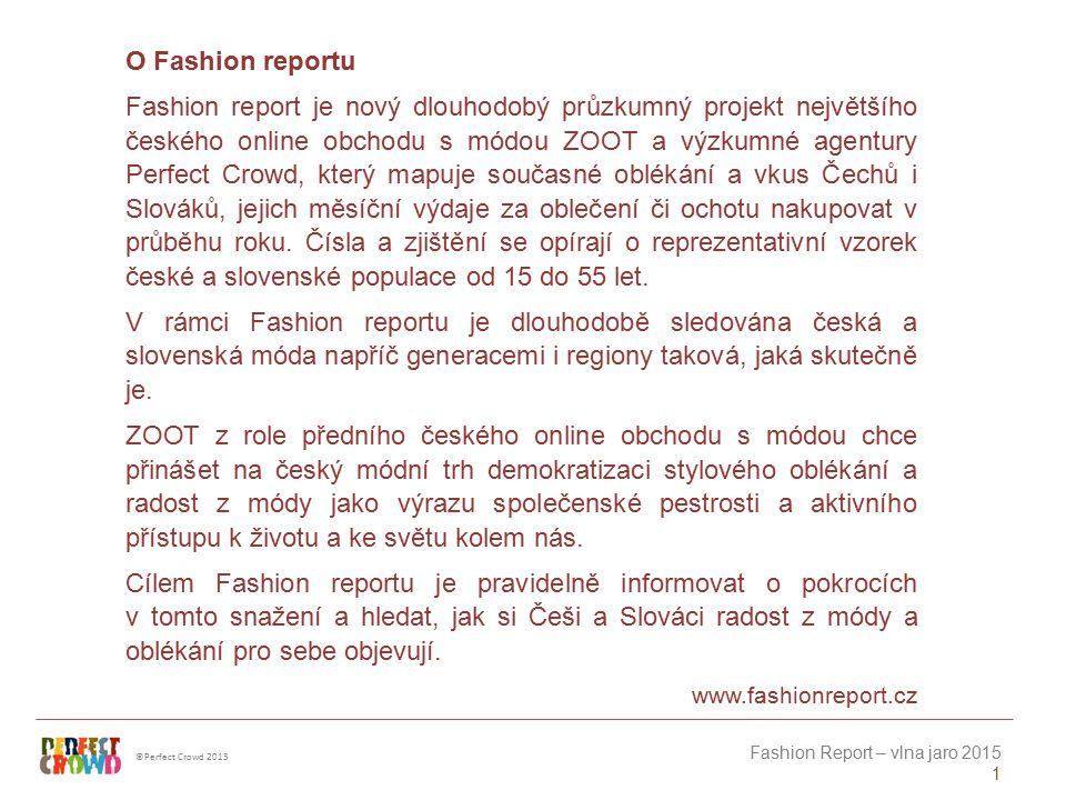 ©Perfect Crowd 2013 Fashion Report – vlna jaro 2015 12 Pohled na kontroverzní dámskou módu Obecně s tím, čím více je oblečení přiléhavější:  stoupá hodnocení mužů daného ženského oblečení jako slušivého  klesá rozhodnost žen toto oblečení nosit = mužům i ženám se celkem líbí = líbí se ženám, ale nikoliv mužům = libí se mužům, ale ženy si již moc netroufají