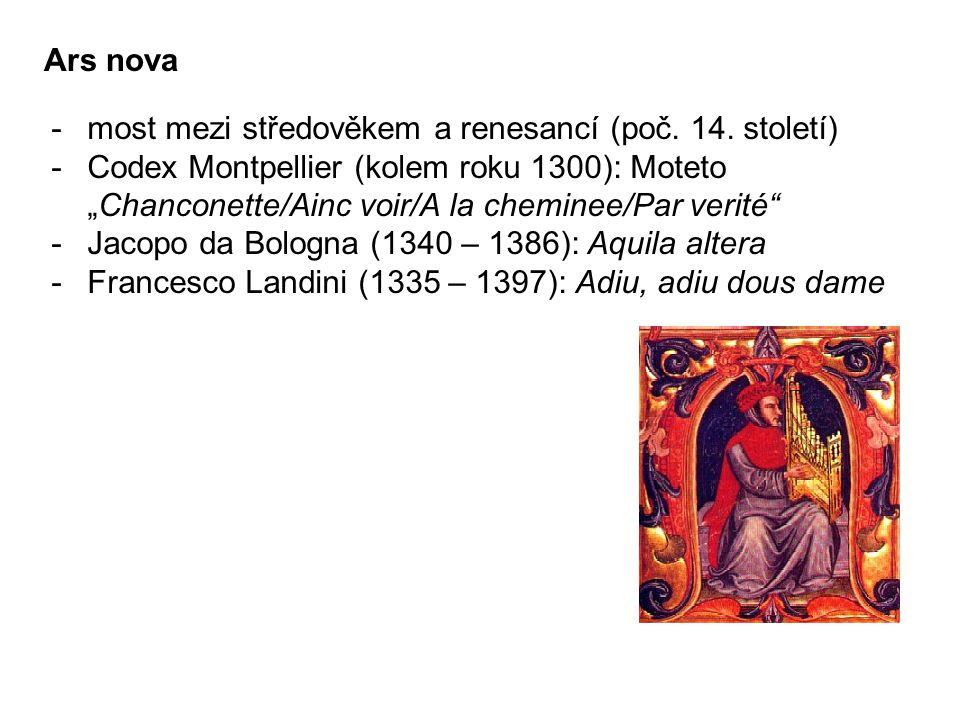 Ars nova -most mezi středověkem a renesancí (poč.14.