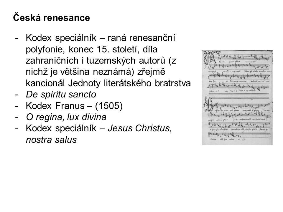 Česká renesance -Kodex speciálník – raná renesanční polyfonie, konec 15.
