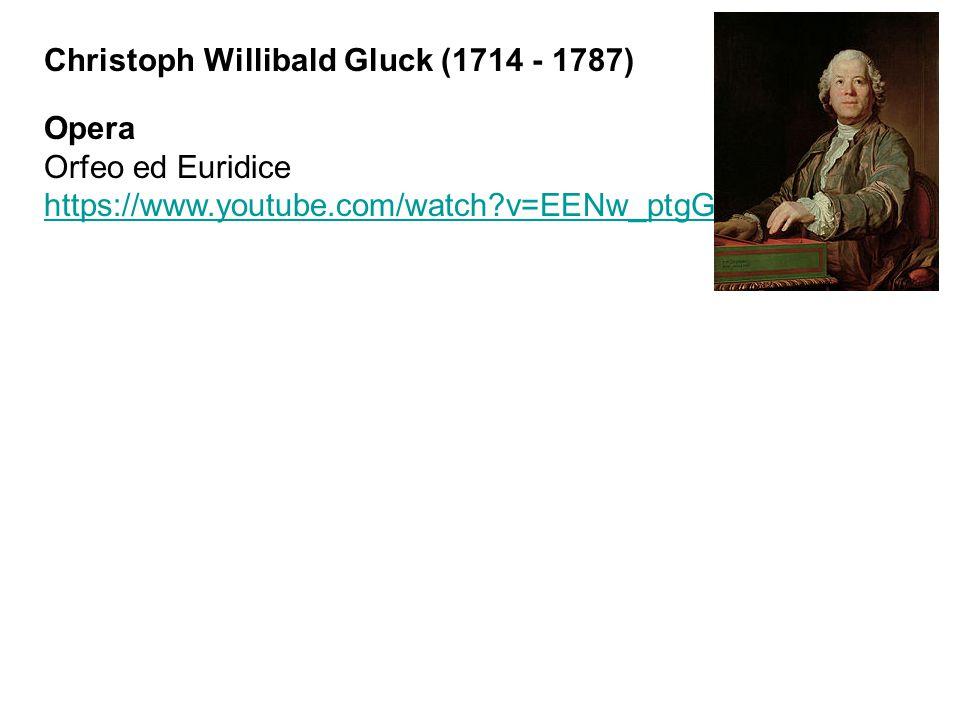 Christoph Willibald Gluck (1714 - 1787) Opera Orfeo ed Euridice https://www.youtube.com/watch?v=EENw_ptgGcg