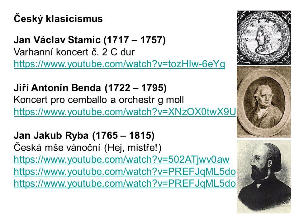 Český klasicismus Jan Václav Stamic (1717 – 1757) Varhanní koncert č.