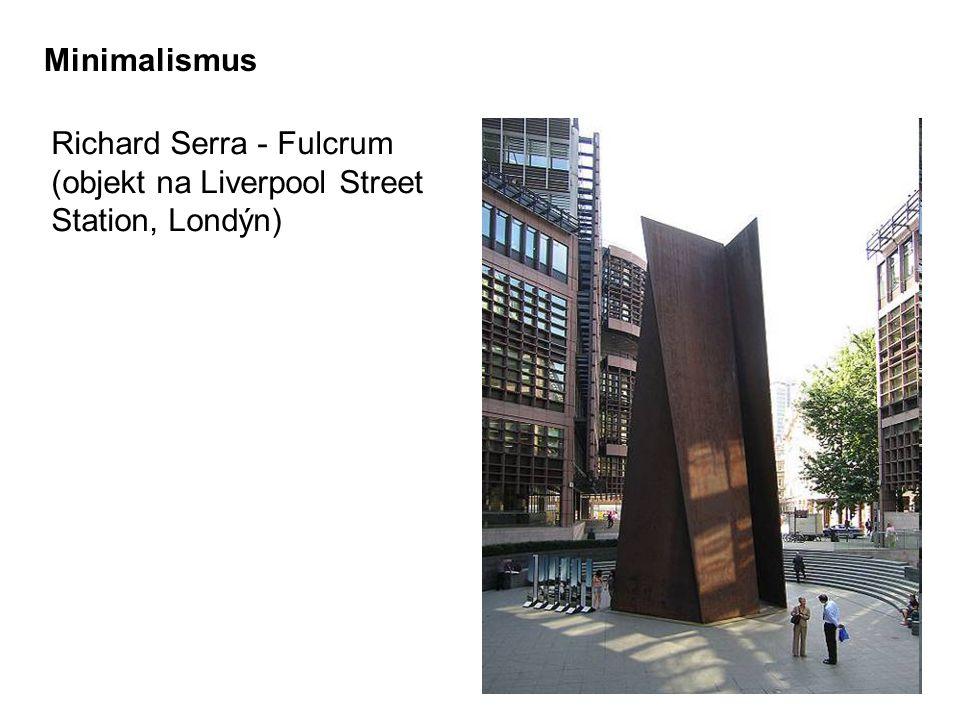 Richard Serra - Fulcrum (objekt na Liverpool Street Station, Londýn) Minimalismus