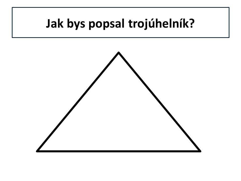 Druhy trojúhelníků TROJÚHELNÍK RŮZNOSTRANNÝ Trojúhelník, který má různé všechny tři strany i všechny úhly.