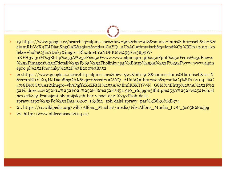 19.https://www.google.cz/search?q=alpine+pro&biw=927&bih=918&source=lnms&tbm=isch&sa=X& ei=mRI1VeX9HJDiauShgOAK&sqi=2&ved=0CAYQ_AUoAQ#tbm=isch&q=lond%