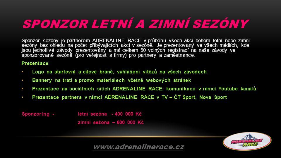 SPONZOR LETNÍ A ZIMNÍ SEZÓNY Sponzor sezóny je partnerem ADRENALINE RACE v průběhu všech akcí během letní nebo zimní sezóny bez ohledu na počet přibýv