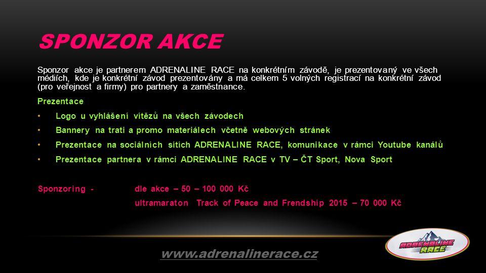 SPONZOR AKCE Sponzor akce je partnerem ADRENALINE RACE na konkrétním závodě, je prezentovaný ve všech médiích, kde je konkrétní závod prezentovány a m